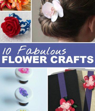 10 Fabulous Flower Crafts